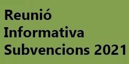 Reunió Informativa Subvencions 2021